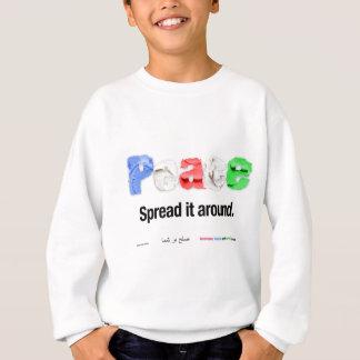 Peace. Spread it around. Sweatshirt