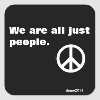 Peace Sticker - We are all just people.
