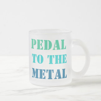 PEDAL TO THE METAL mug (frosted glass)