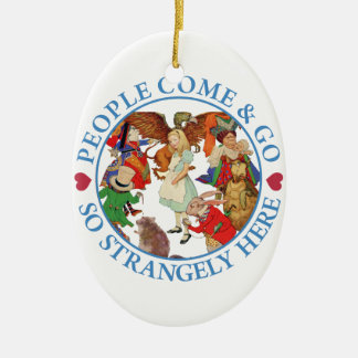 People Come and Go So Strangely Here Christmas Ornament