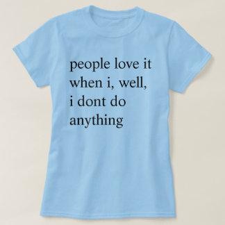 people love it tshirts