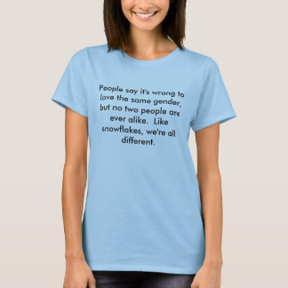 People say it's wrong to love the same gender ... T-Shirt