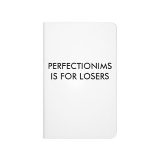 """""""Perfectionims is for Losers"""" Journal"""