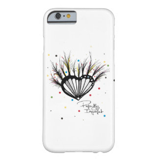 Perfectly Imperfect Barely There iPhone 6 Case