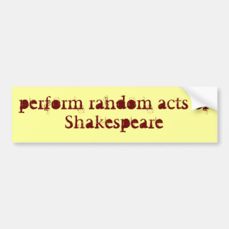 perform Shakespeare Bumper Sticker