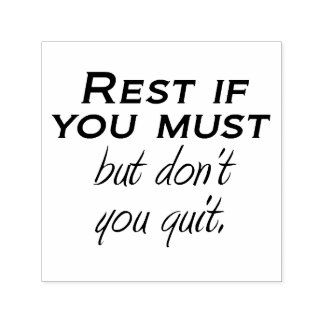 Perserverance motivational quote Rest if you must Self-inking Stamp
