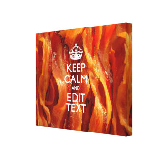 Personalize This with Keep Calm and Sizzling Bacon Canvas Print