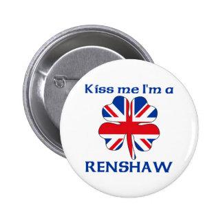 Personalized British Kiss Me I'm Renshaw Button