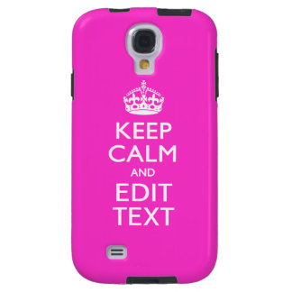 Personalized Keep Calm Have Your Text on Hot Pink Galaxy S4 Case