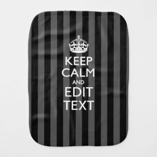 Personalized KEEP CALM Your Text on Black Stripes Burp Cloth