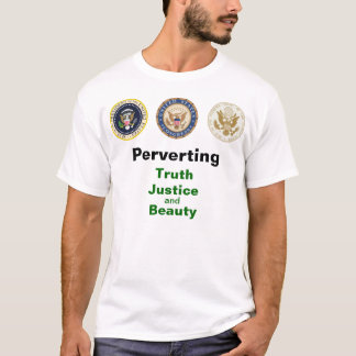Perverting Truth, Justice, and Beauty T-Shirt