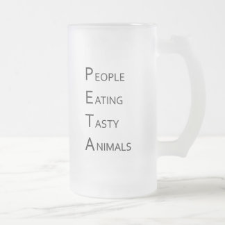 PETA - People Eating Tasty Animals Frosted Glass Mug