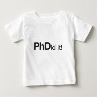 PHDid it! PhD graduate T Shirts