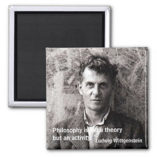 Philosophy is not a theory but an... magnet