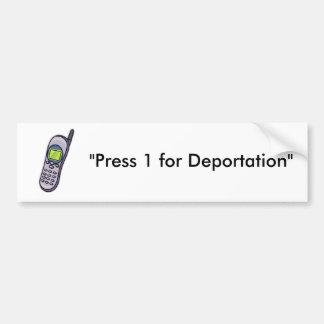 "PHONE, ""Press 1 for Deportation"" Bumper Sticker"