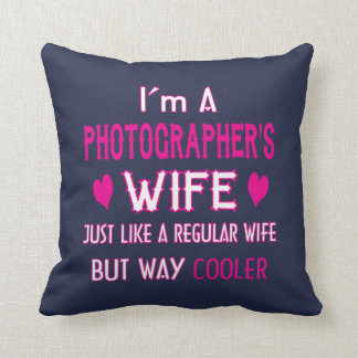 Photographer's Wife Cushion