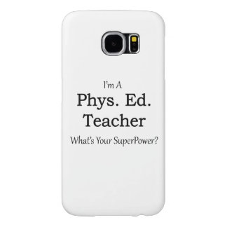 Phys. Ed. Teacher Samsung Galaxy S6 Cases
