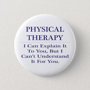 Physical Therapist Joke .. Explain Not Understand 6 Cm Round Badge