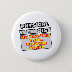 Physical Therapist...Way of Life 6 Cm Round Badge