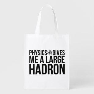 Physics Gives Me A Large Hadron Reusable Grocery Bag