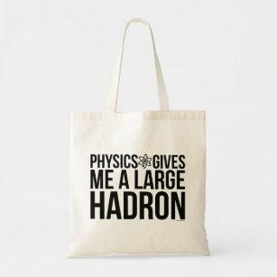 Physics Gives Me A Large Hadron Tote Bag