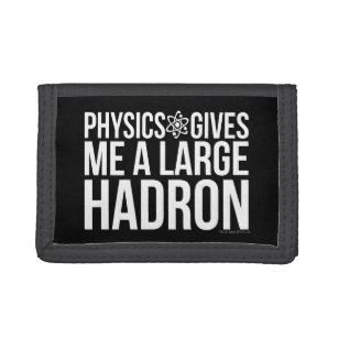 Physics Gives Me A Large Hadron Tri-fold Wallet