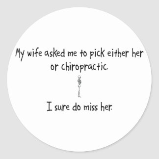 Pick Wife or Chiropractic Round Sticker