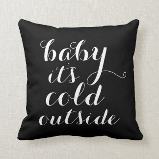 Pillow | Baby It's Cold Outside - black