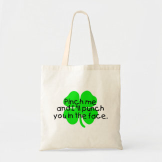 Pinch Me And I'll Punch You In The Face Tote Bags