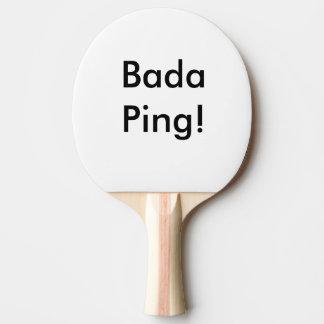 Ping Pong Paddle Bada Ping!