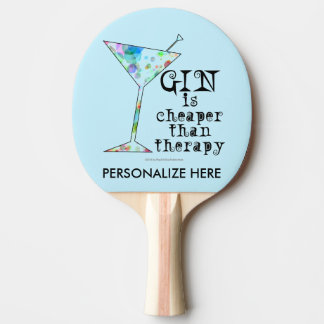 PING PONG PADDLE - GIN IS CHEAPER THAN THERAPY