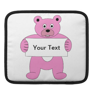 Pink Cartoon Bear with Sign (add your own text) iPad Sleeves