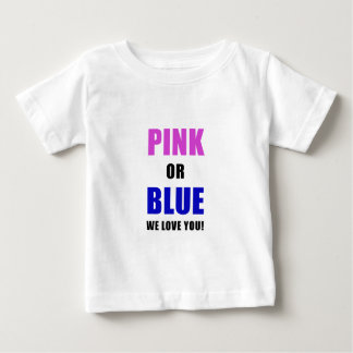Pink or Blue We Love You Baby T-Shirt