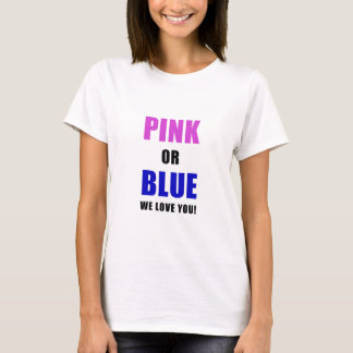 Pink or Blue We Love You T-Shirt