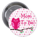 """Pink Owl """"Mum To Be"""" Baby Shower Button"""