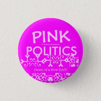 Pink Politics Dawn of a New Day! 3 Cm Round Badge