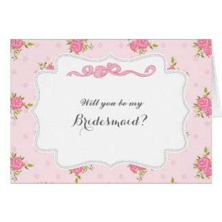 Pink Roses Will You Be My Bridesmaid Card