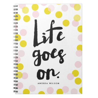 Pink & Yellow Confetti Dots Life Goes On Script Spiral Note Book