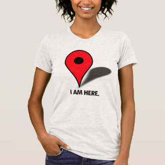 Pinpoint: I am Here T-Shirt