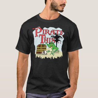 Pirate This... T-Shirt
