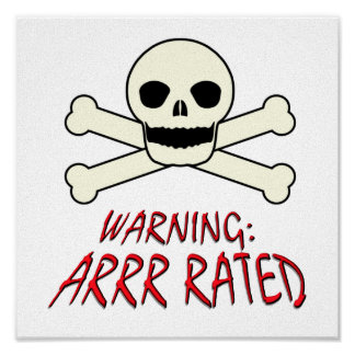 Pirate Warning - Arrr Rated Poster