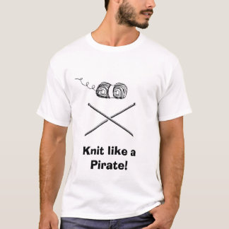 pirateknitter, Knit like a Pirate! T-Shirt