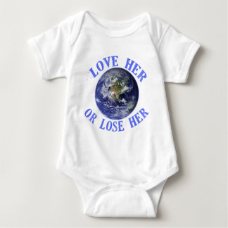 Planet Earth, Love Her or Lose Her T shirts, Totes Baby Bodysuit