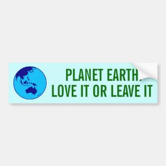 PLANET EARTH: LOVE IT OR LEAVE IT BUMPER STICKER