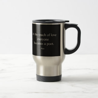 Plato Quote; The Touch Of Love Travel Mug