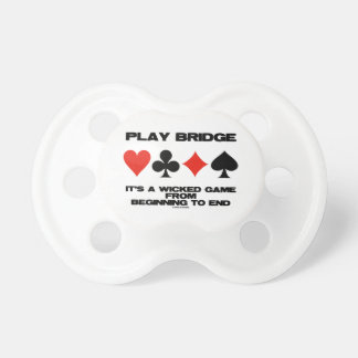 Play Bridge It's A Wicked Game From Beginning End Dummy