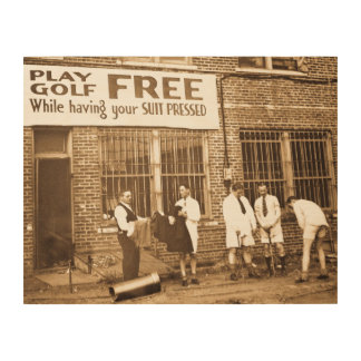 Play Golf Free (While Having Your Suit Pressed) Wood Print