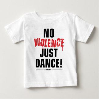 PLAYBBOY - NO VIOLENCE JUST DANCE BABY T-Shirt
