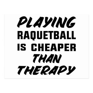 Playing Racquetball is cheaper than therapy Postcard