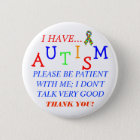 """Please Be Patient With Me..."" Autism Button"
